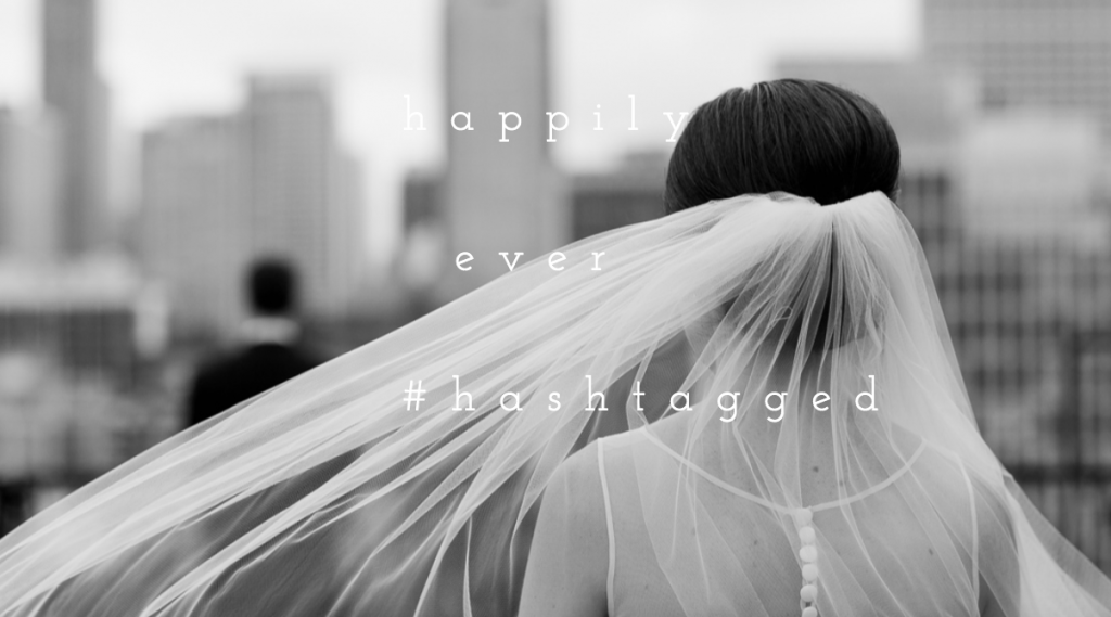 happily ever hashtagged