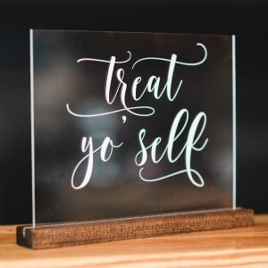 glass treat yo self sign